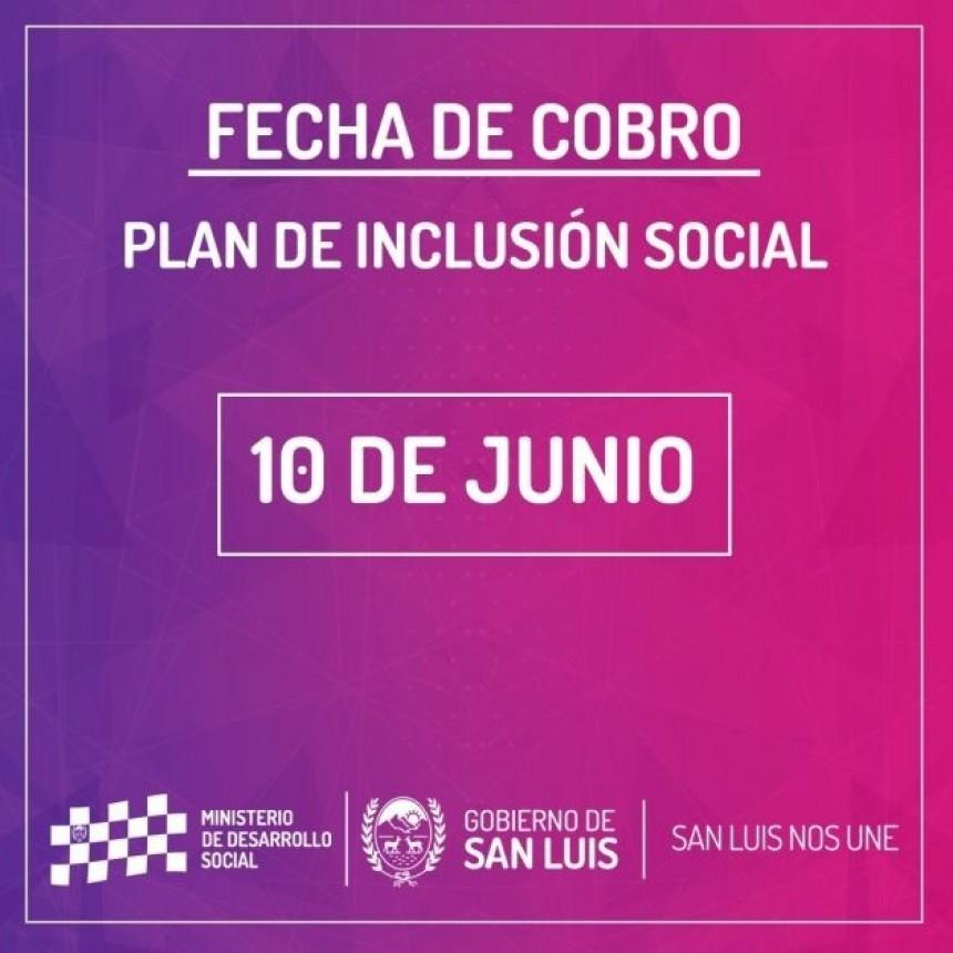 El lunes 10 de junio cobra el Plan de Inclusión Social