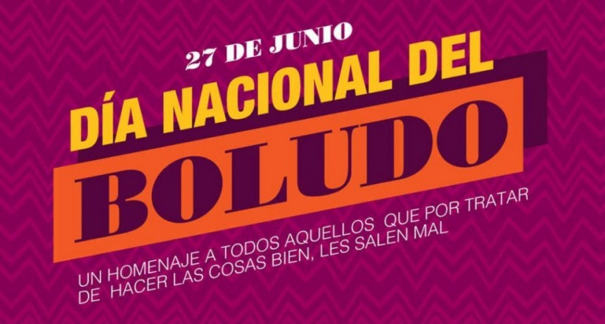 Por qué se celebra este 27 de junio el Día Nacional del Boludo